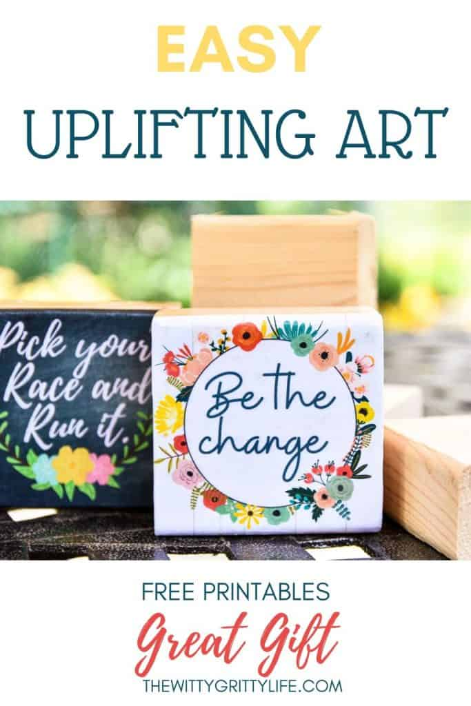 "PINTEREST image showing two small wood signs with inspirational quotes and title ""easy uplifting art"""