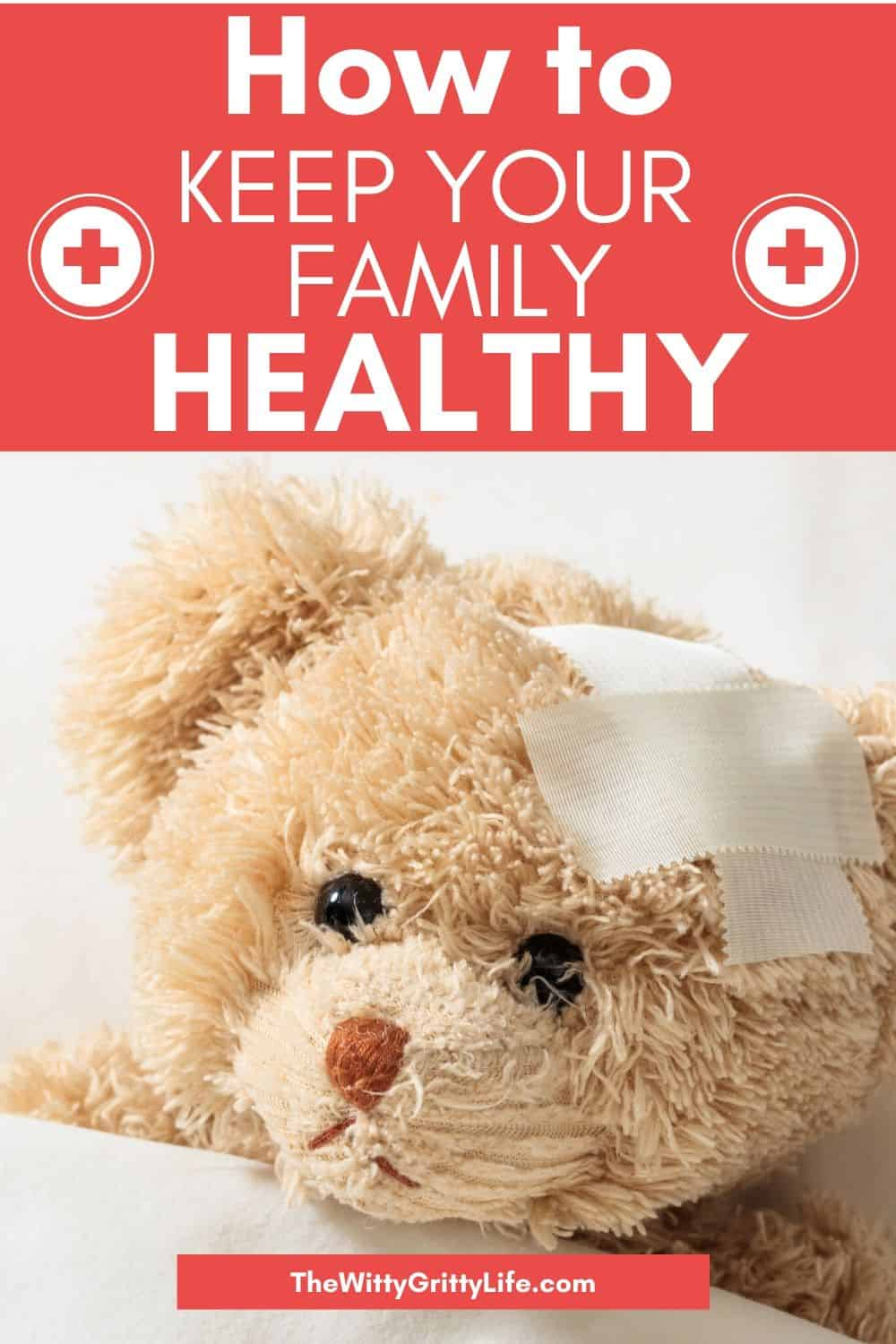 Picture of teddybear with bandaid title how to keep your family healthy