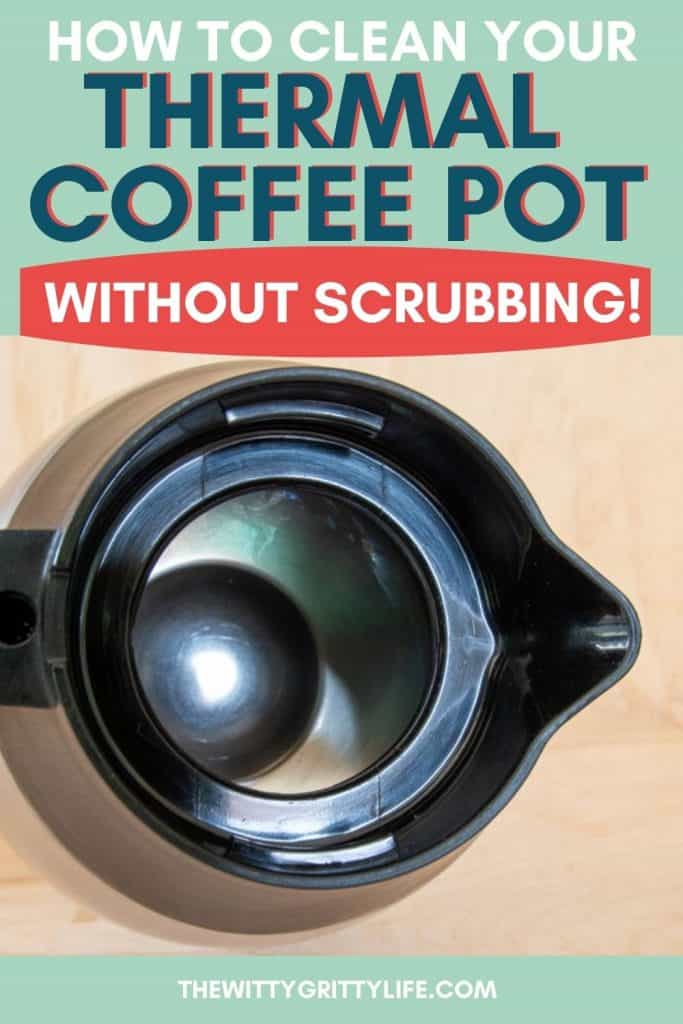 pinterest image how to clean your thermal coffee pot without scrubbing